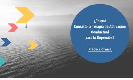 ¿En qué consiste la Terapia de Activación Conductual para la Depresión?
