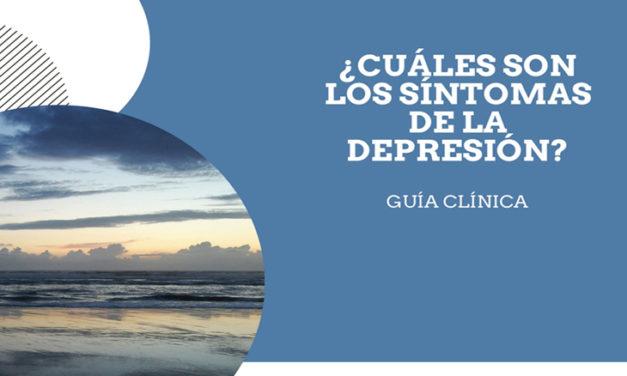 ¿Cuáles son los síntomas de la depresión? Guía clínica