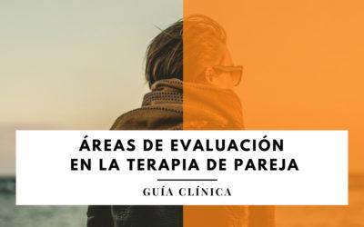 Áreas de evaluación en la terapia de pareja. Práctica Clínica