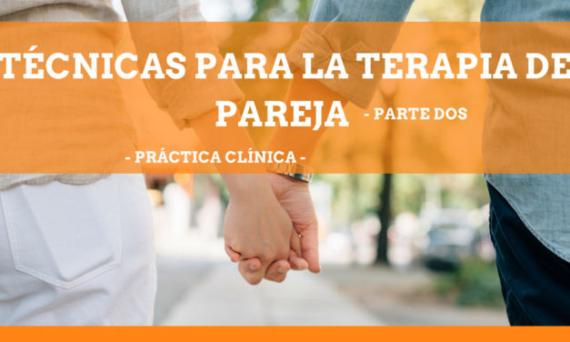 Técnicas para la terapia de pareja. Práctica Clínica