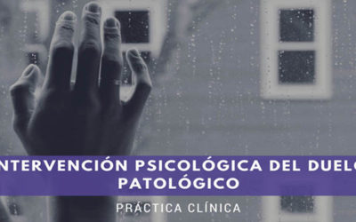 Intervención psicológica del duelo patológico. Práctica Clínica