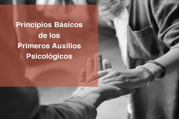 PRINCIPIOS BÁSICOS DE LOS PRIMEROS AUXILIOS PSICOLÓGICOS