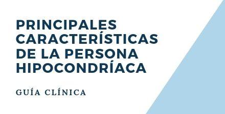 Principales características de la persona hipocondríaca